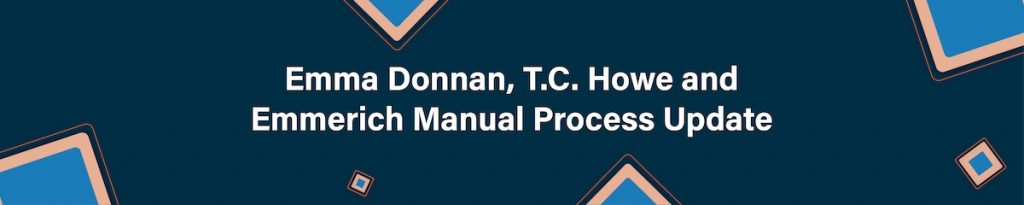 Emma Donnan, T.C. Howe and Emmerich Manual Process Update 2