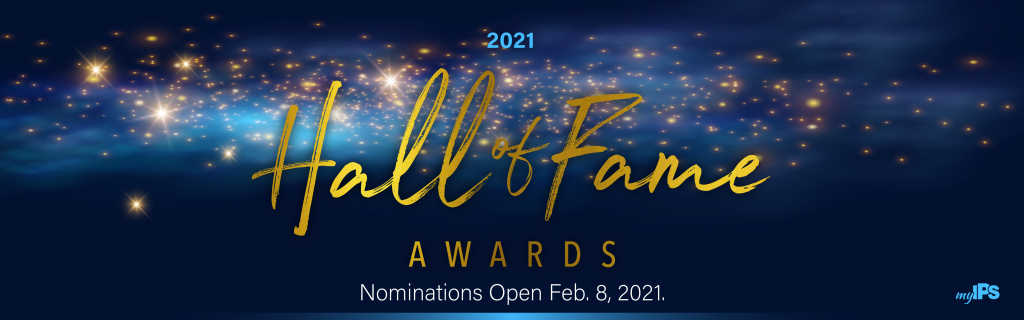 Nominations for the 2021 IPS Hall of Fame Awards Open Feb. 8 2